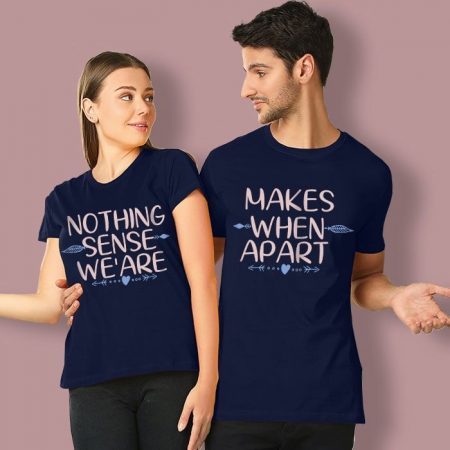 Be Young Nothing makes sense Couple t-shirts: Best Couple Tshirts