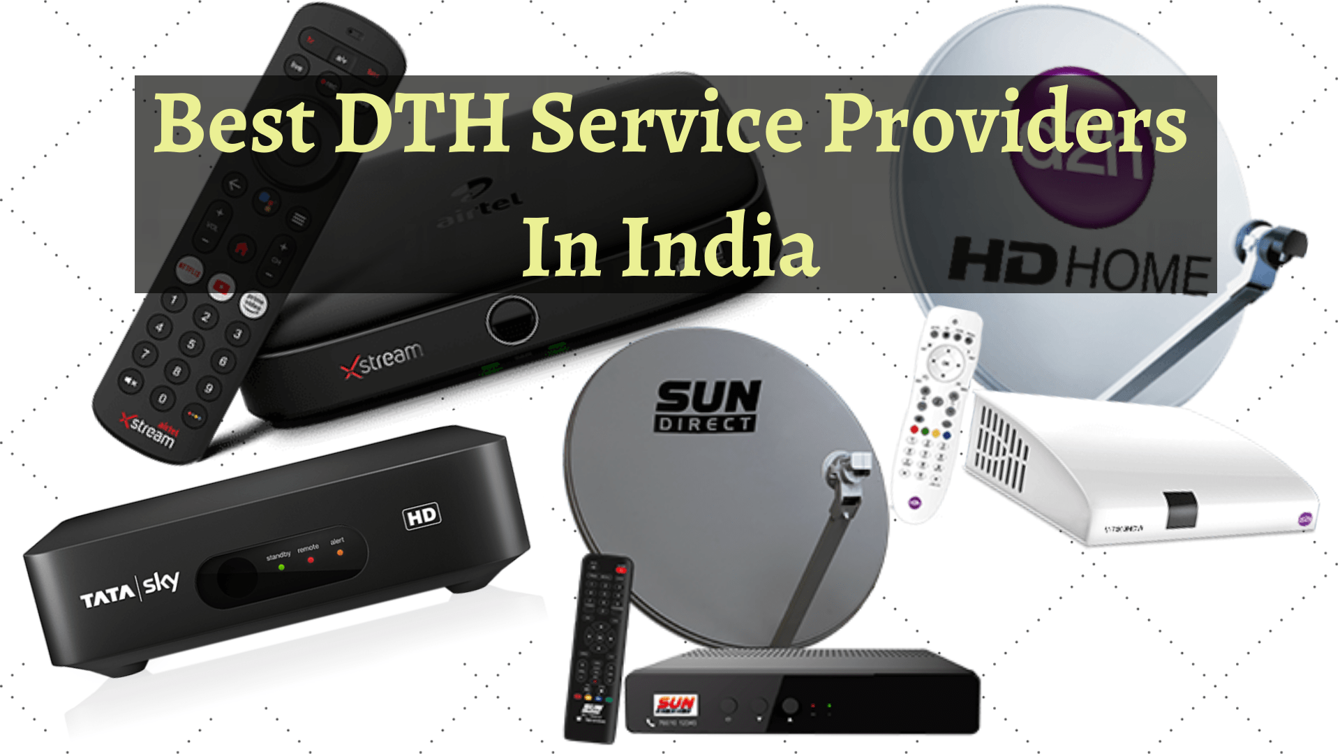 best dth service PROVIDERS IN INDIIA