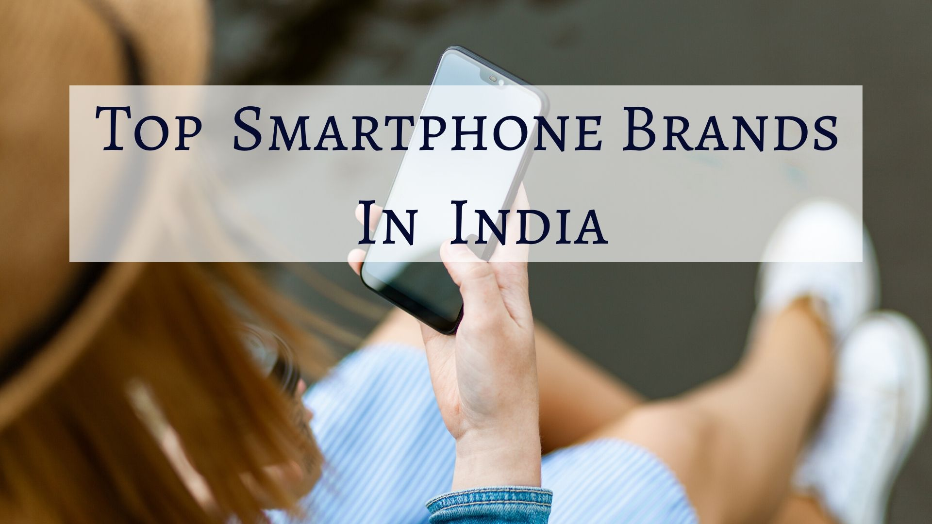 Top Smartphone Brands In India