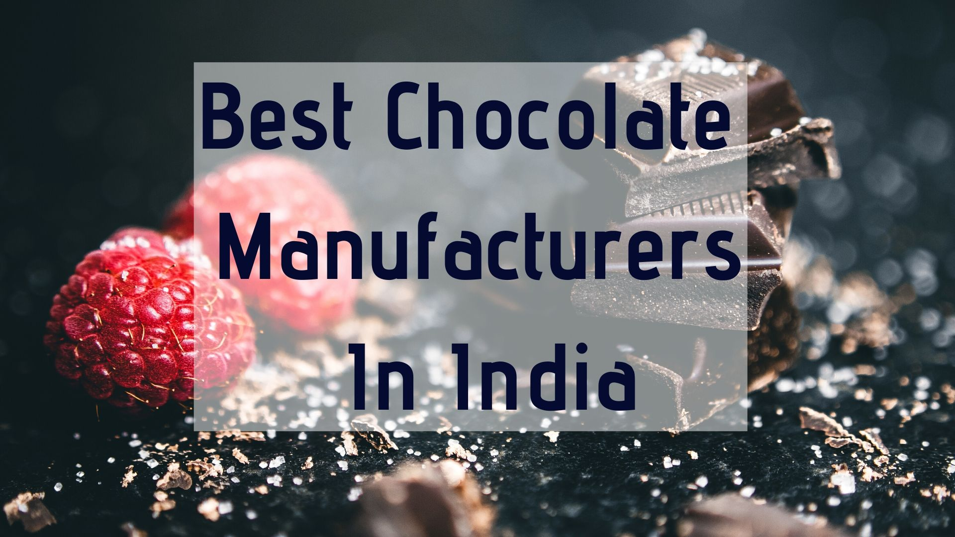 Best Chocolate Manufacturers In India