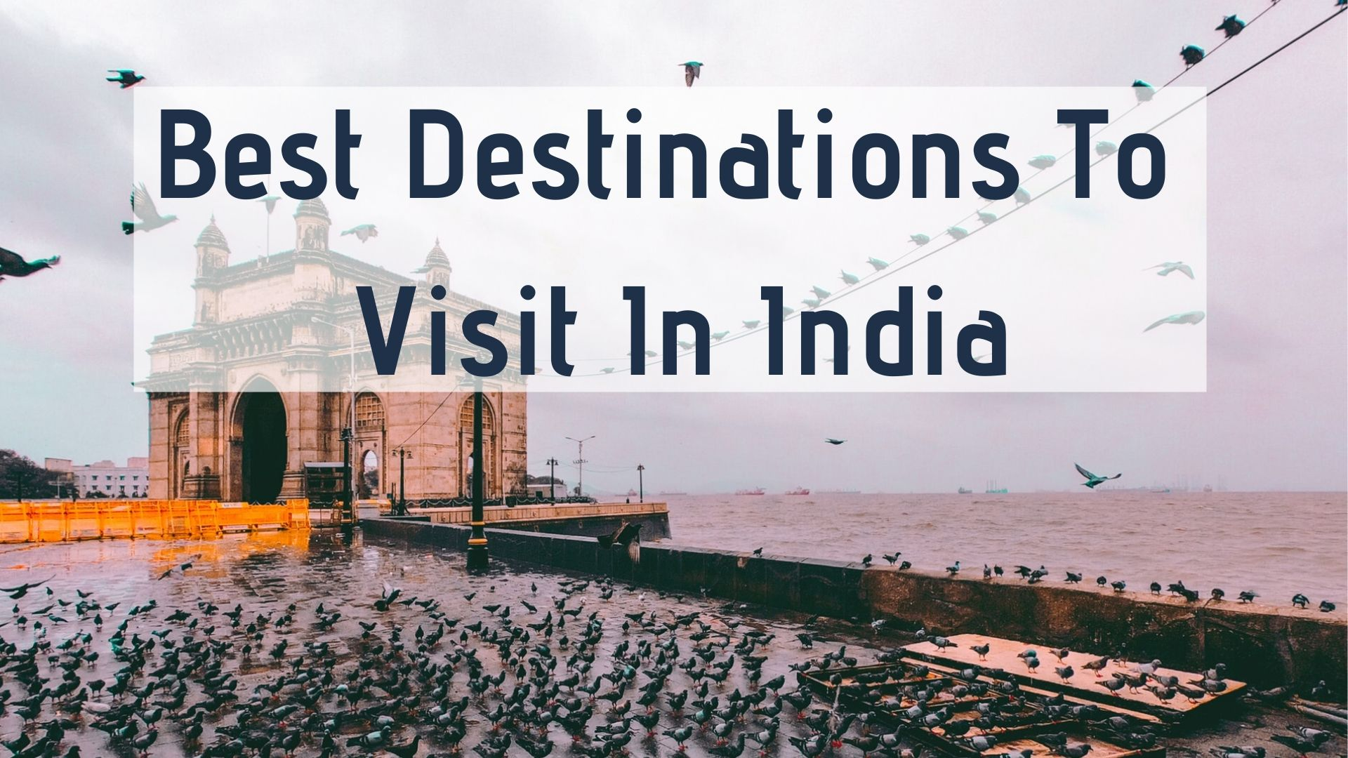 Best Destinations to Visit In India