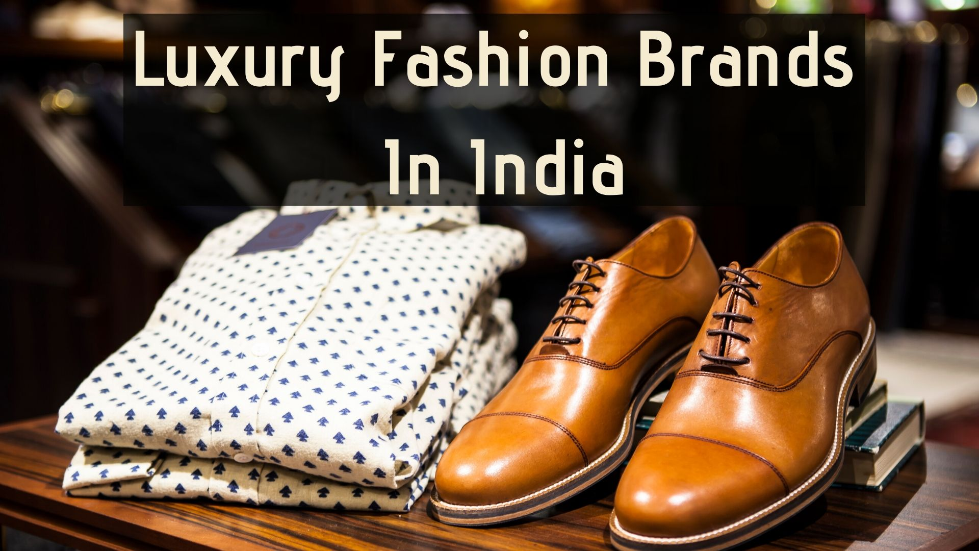 Best Luxury Fashion Brands In India