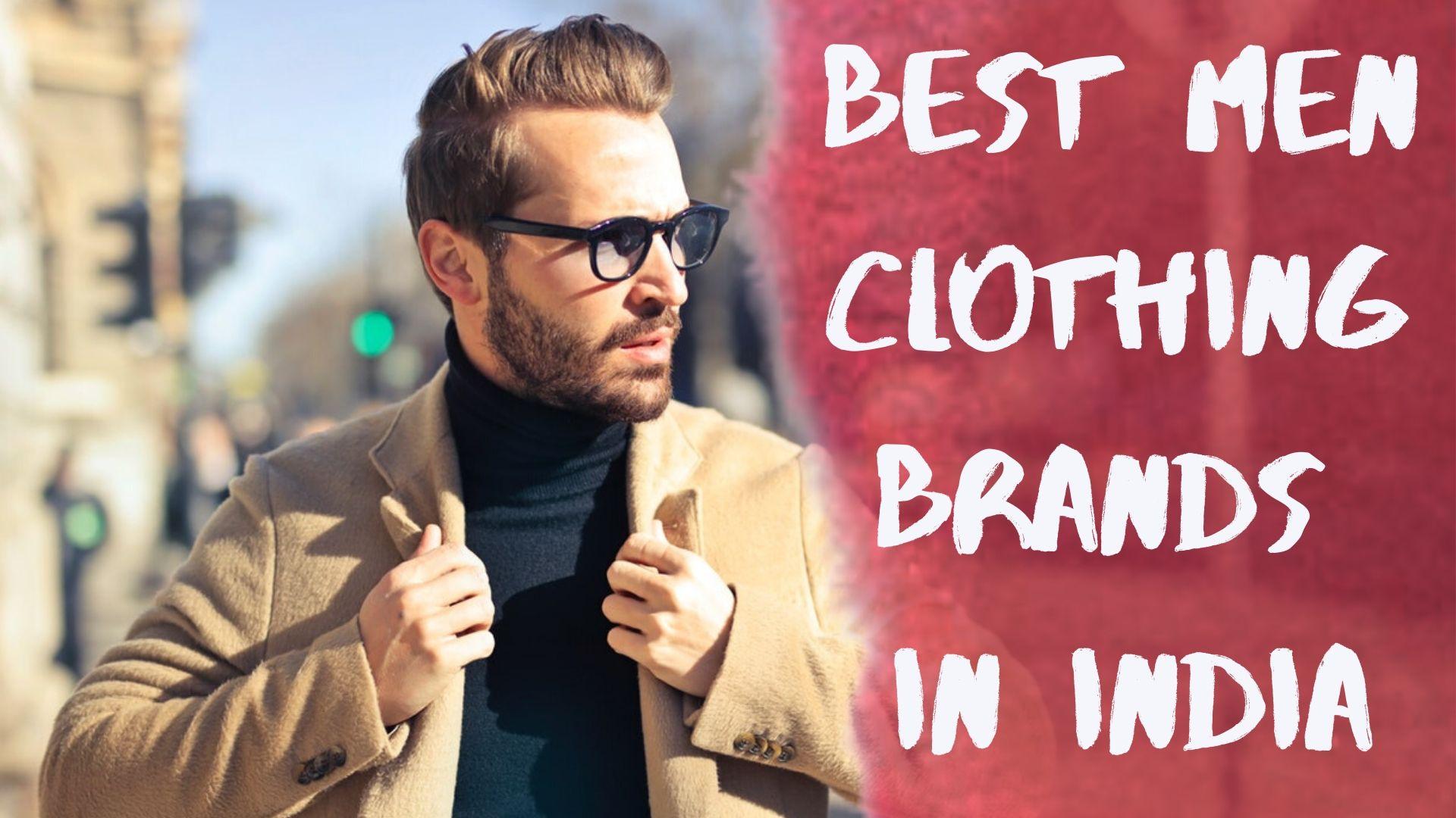 Best Men Clothing Brands In India
