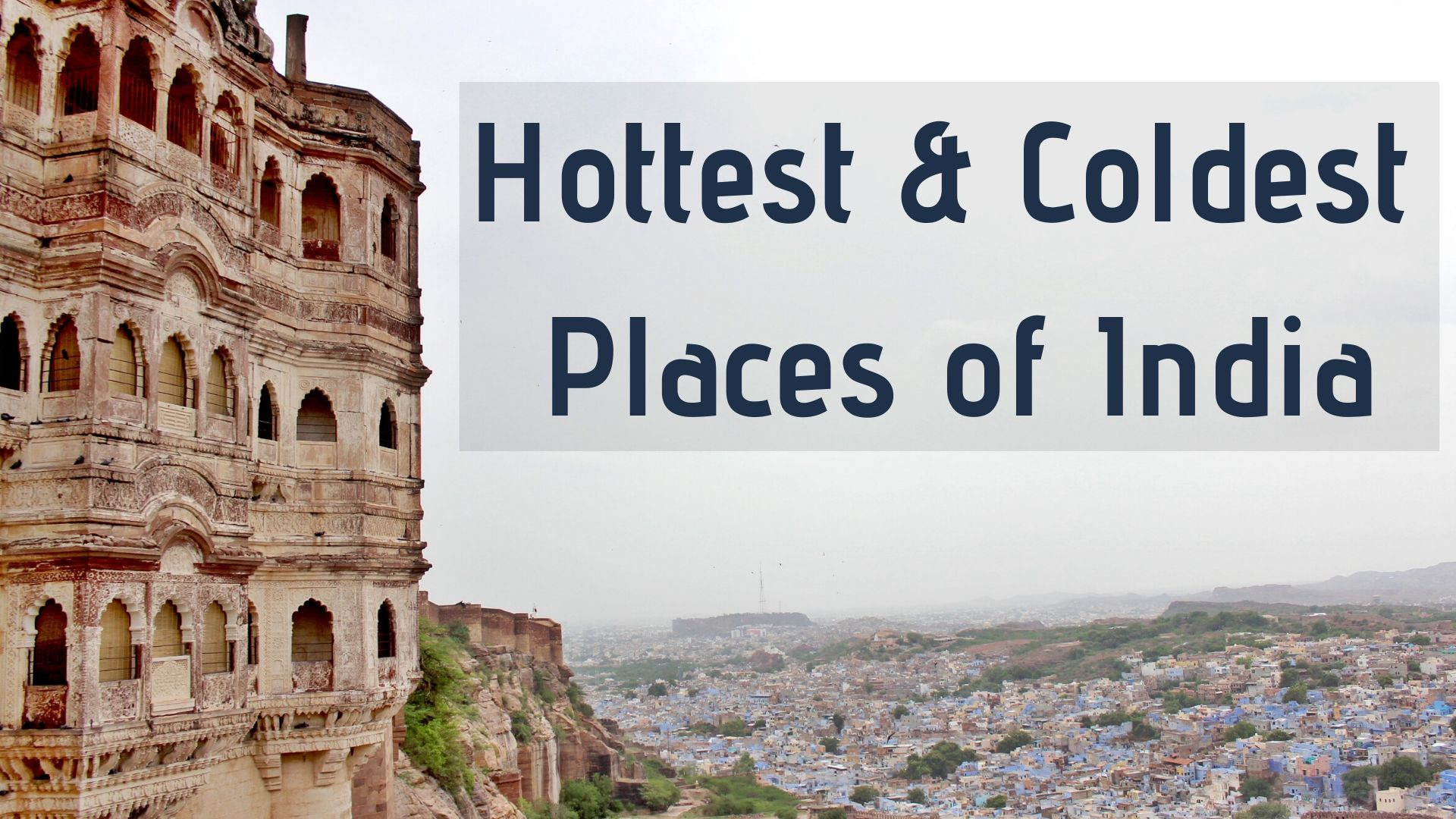Hottest & Coldest Places of India