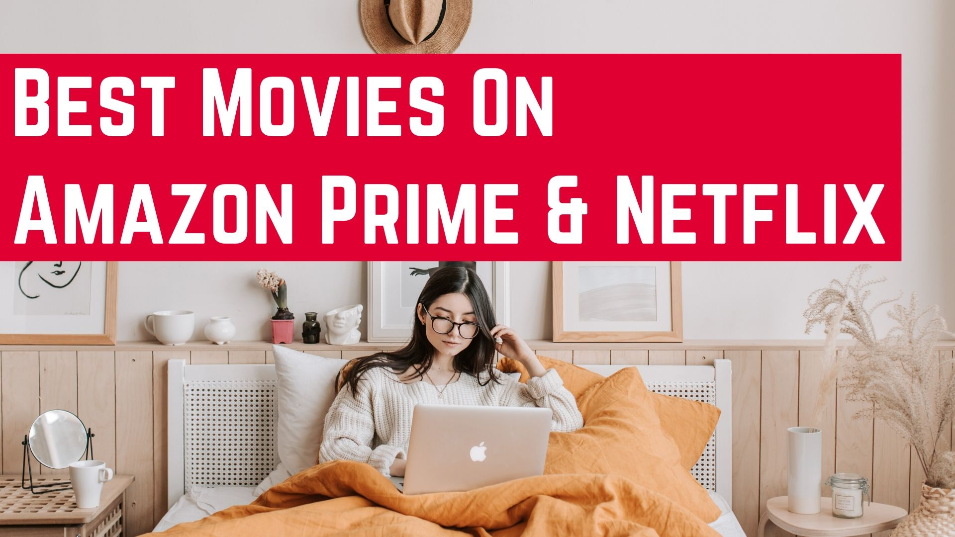 Best movies on amazon prime and netflix india