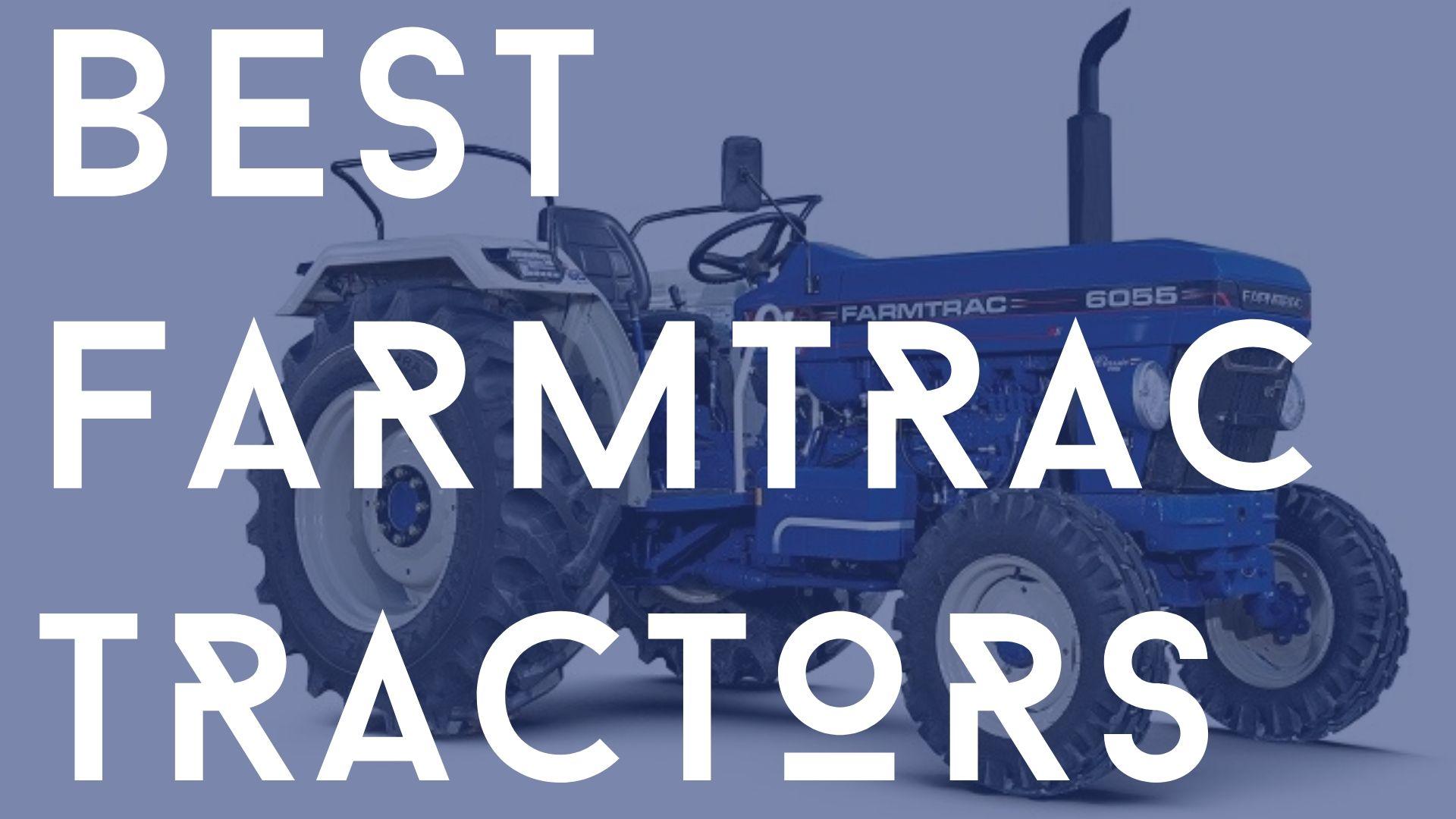 Best Farmtrac Tractors