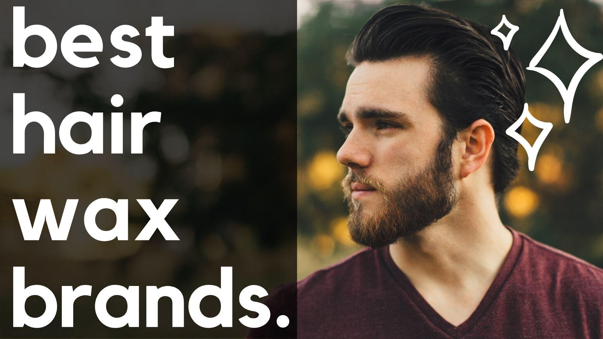 Best Hair Wax Brands