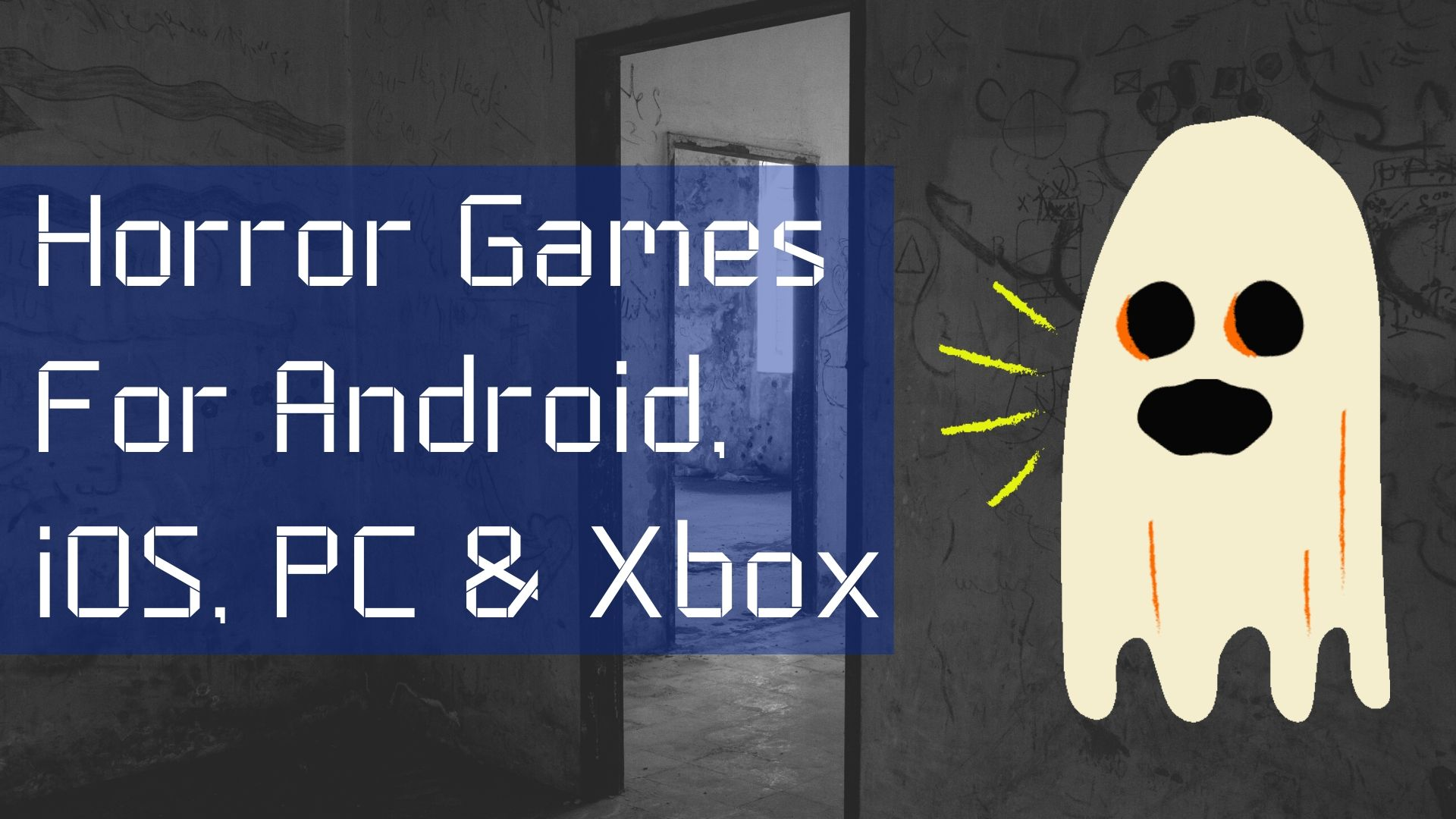 Horror Games For Android, iOS, PC & Xbox: best horror games