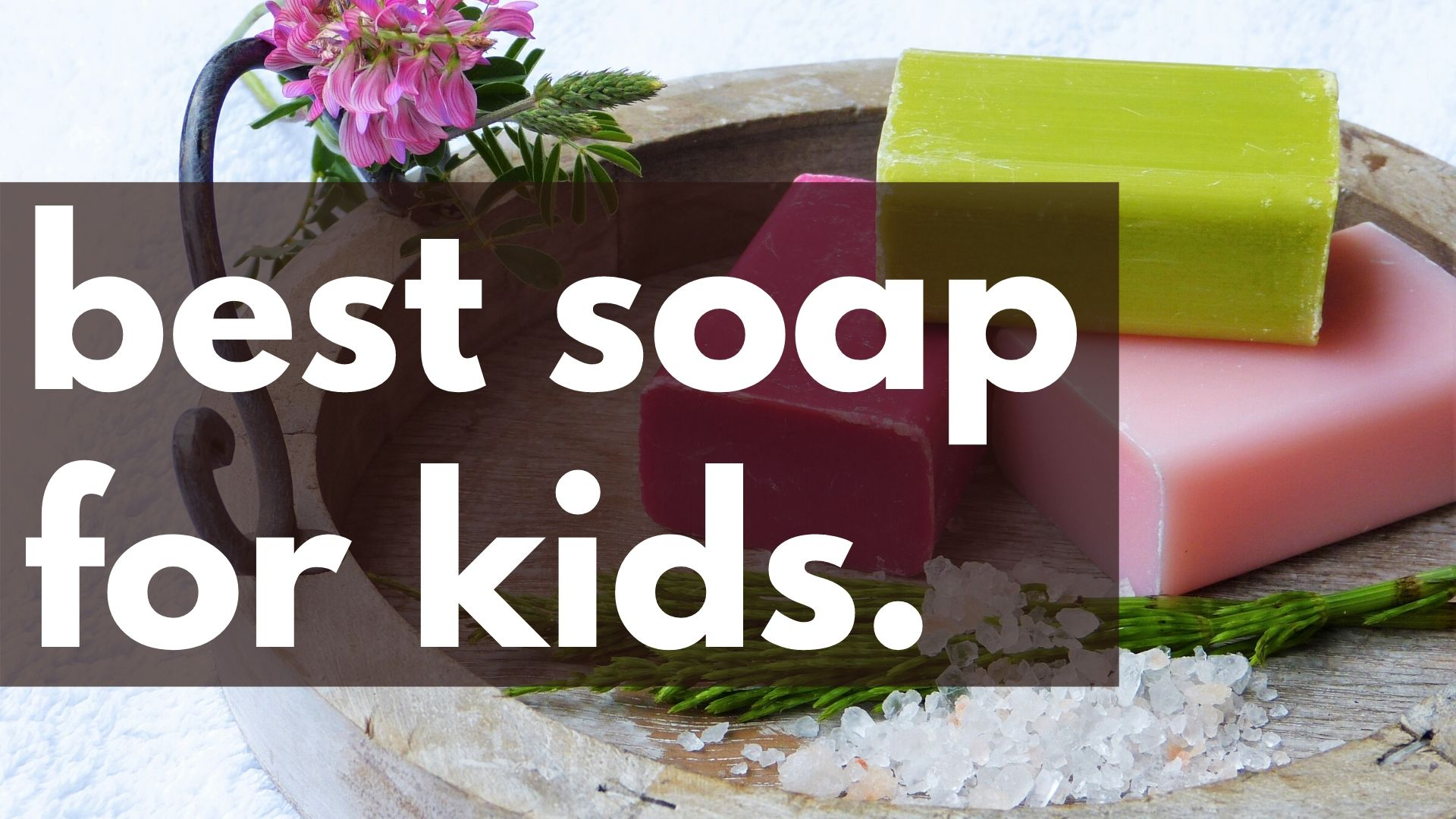 best soap for kids