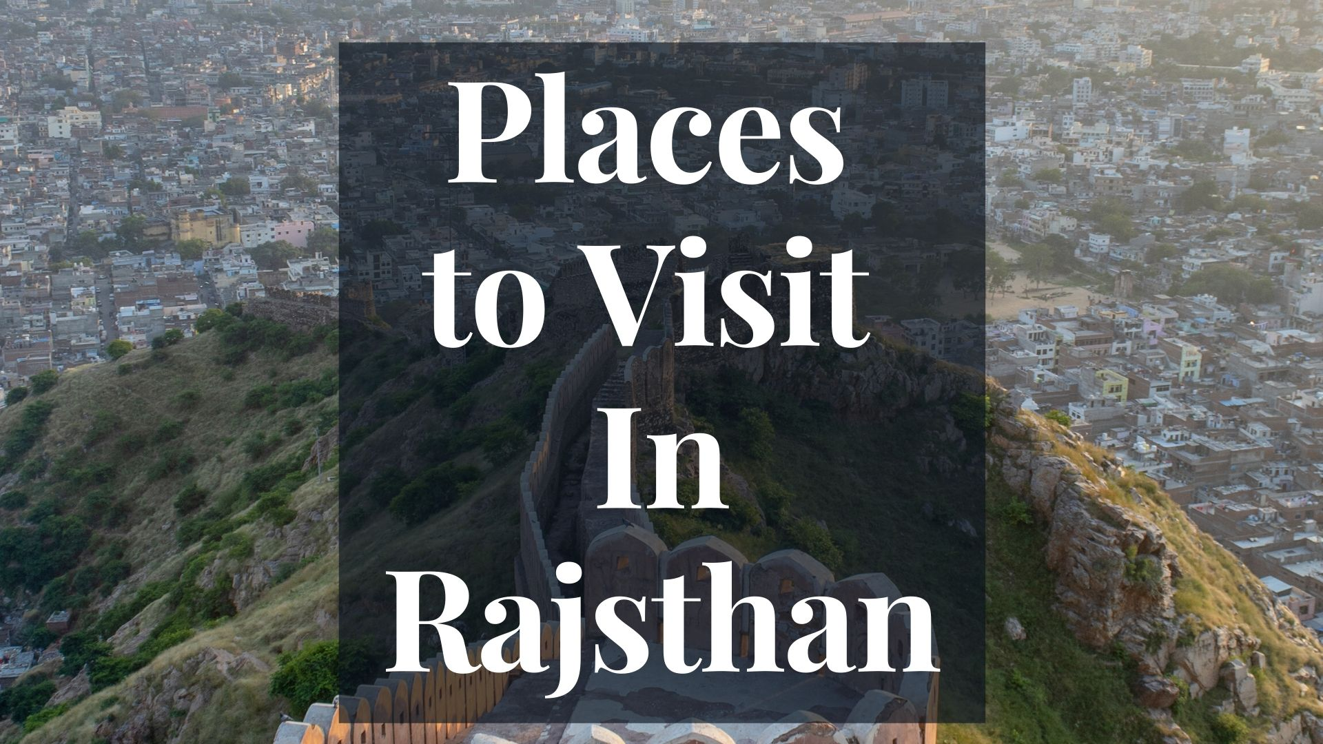 places to visit in rajsthan