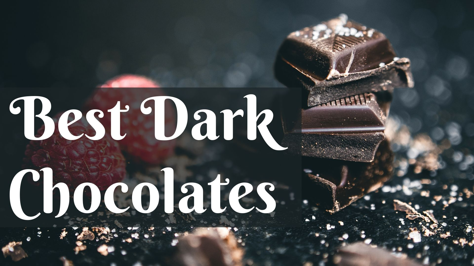 Best Dark Chocolates