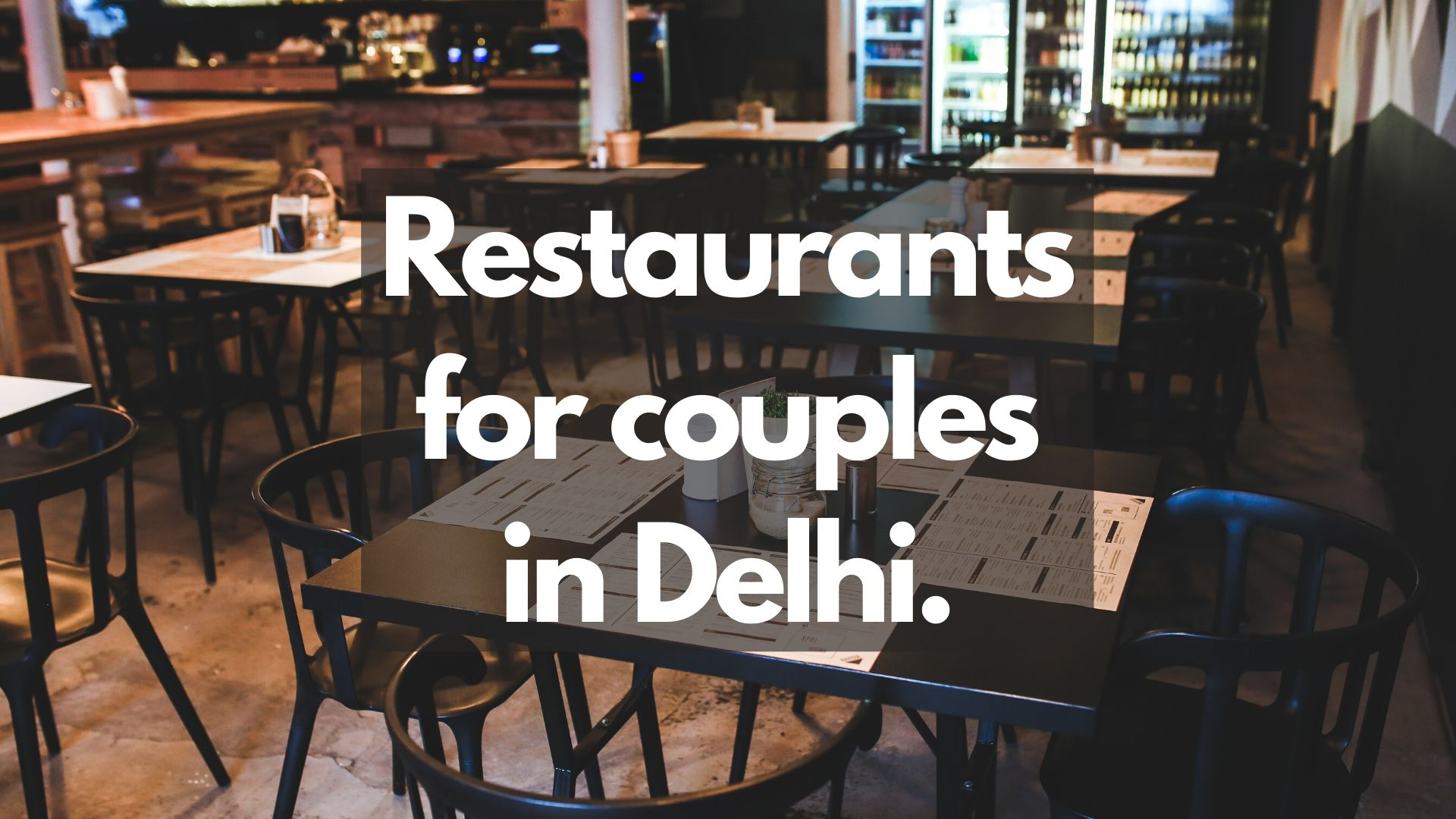Restaurants For Couples In Delhi