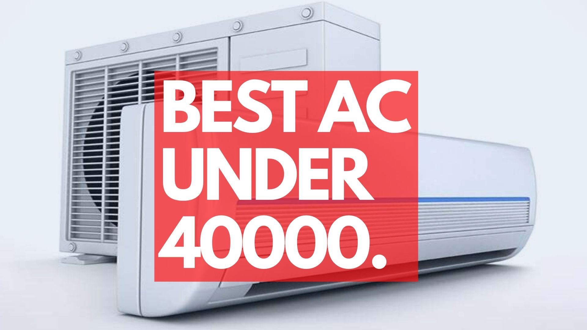 best air conditioners under 40000.
