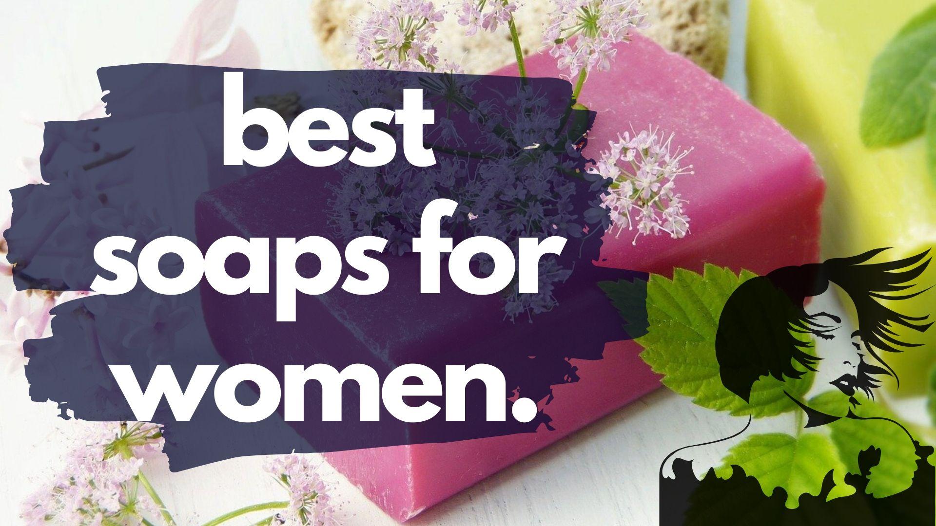 best soap for women