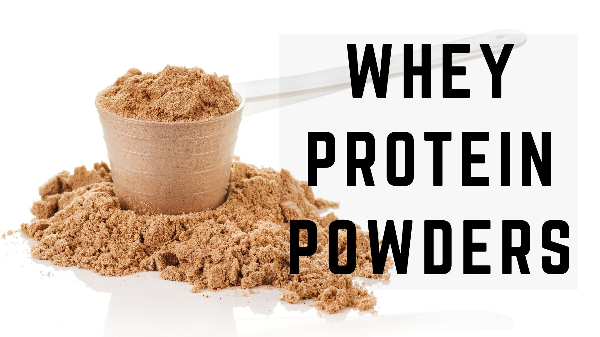 whey Protein powders
