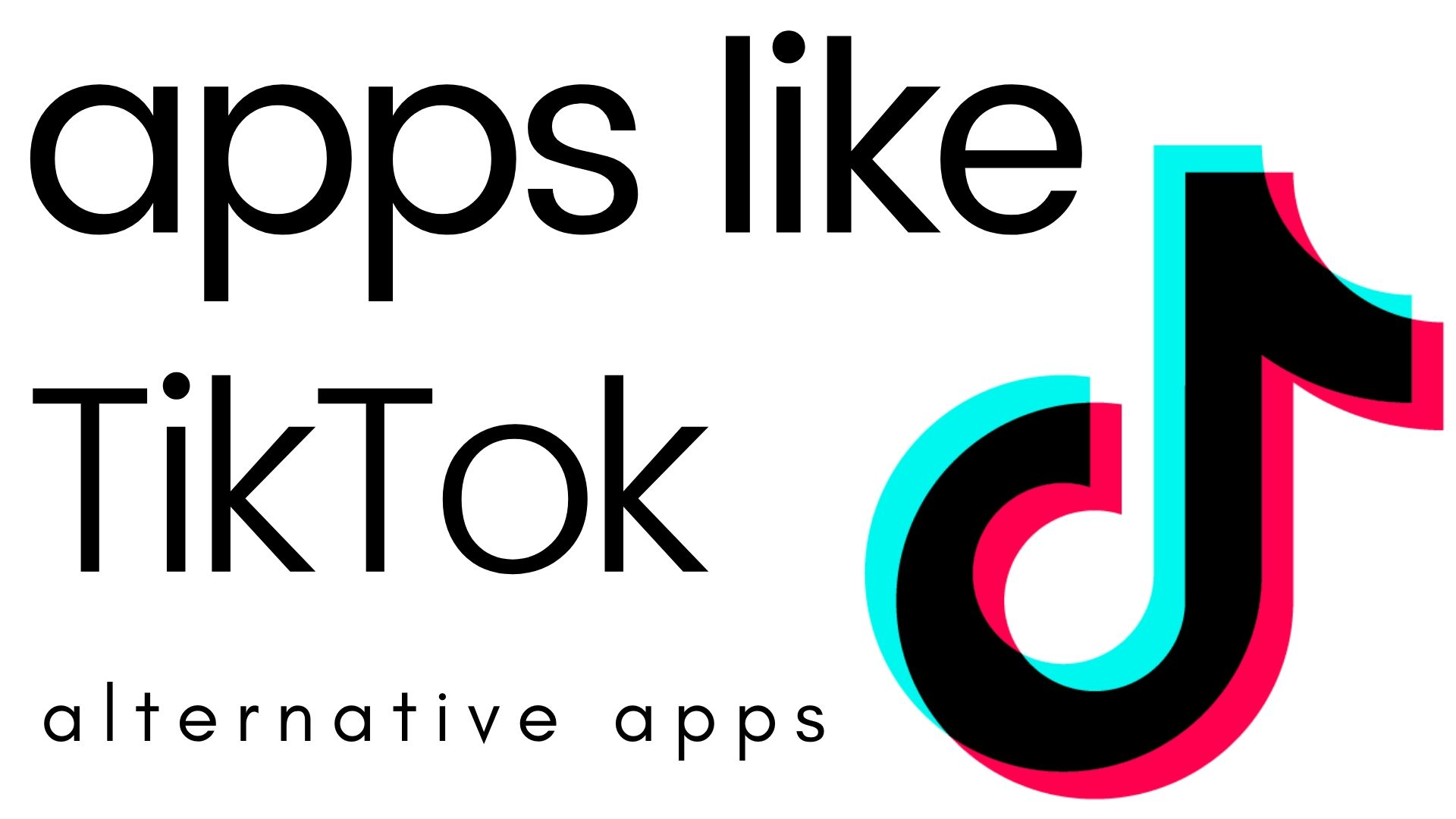 tiktok: apps like tiktok