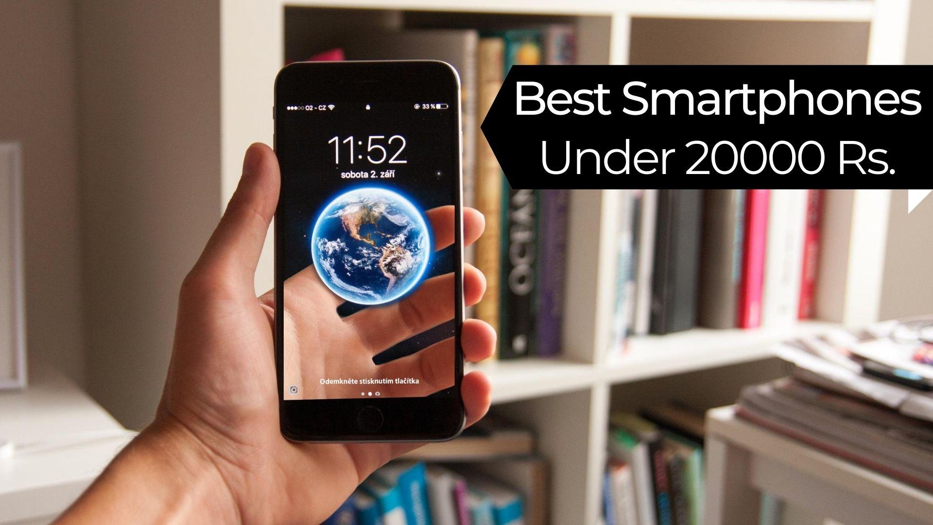 Best Smartphones Under 20000 Rupees