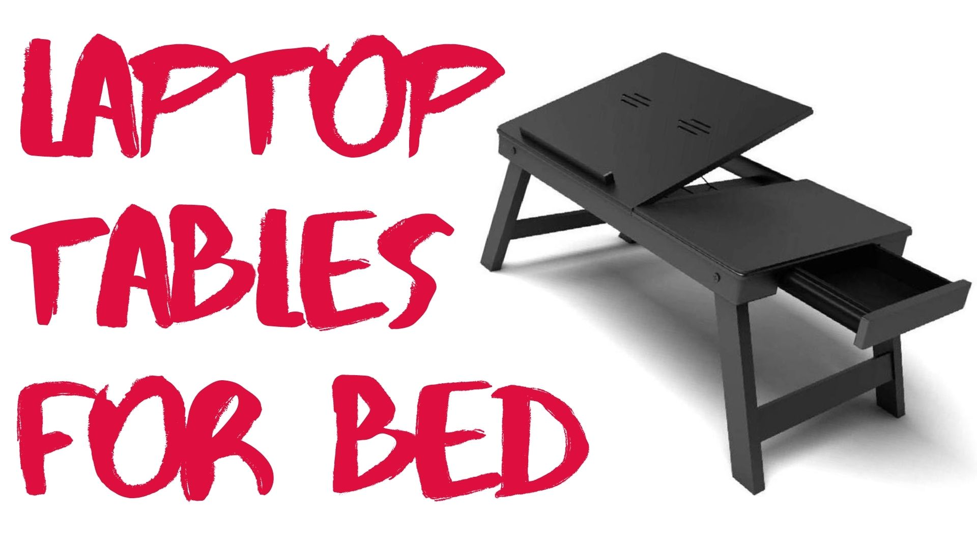 Laptop Tables for Bed