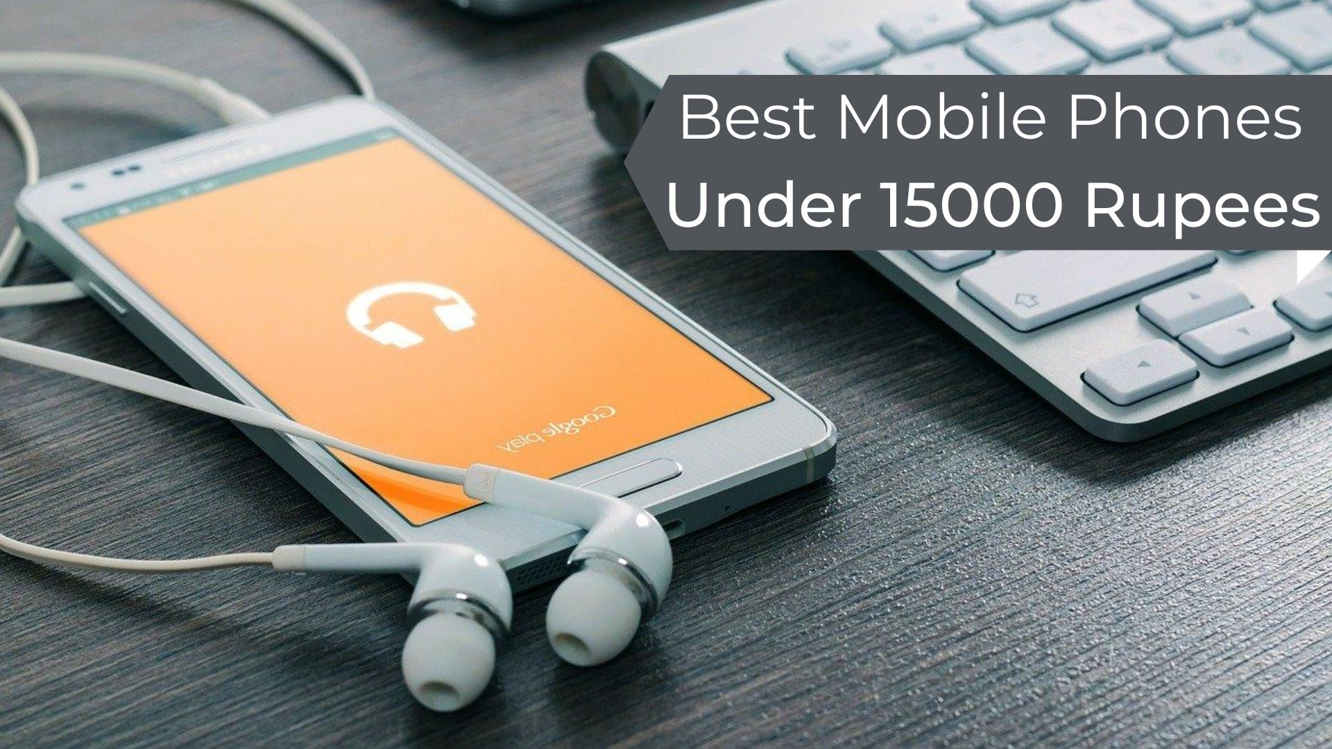 mobile phones - best phones under 15000