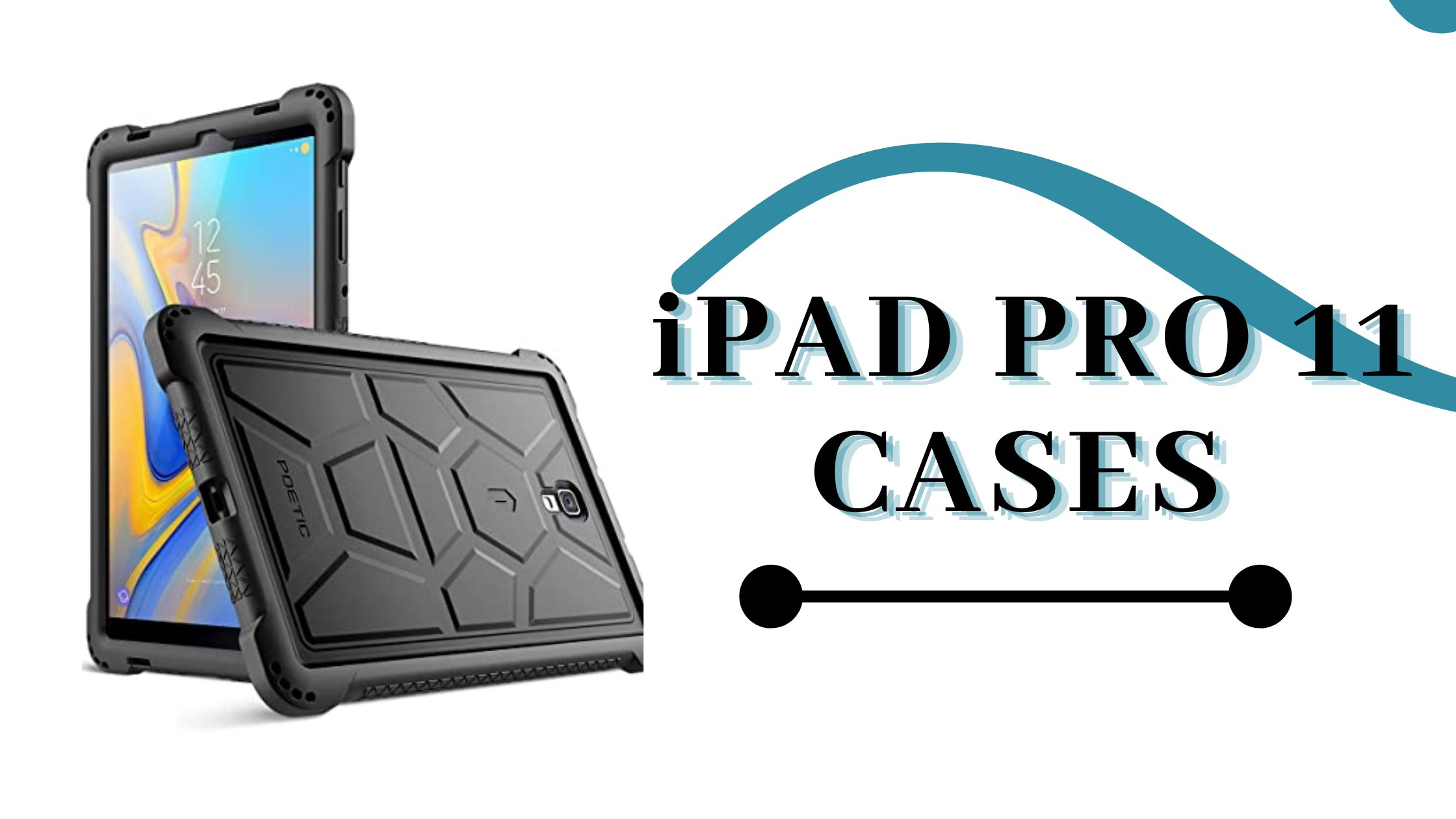 BEST CASES FOR IPAD PRO 11