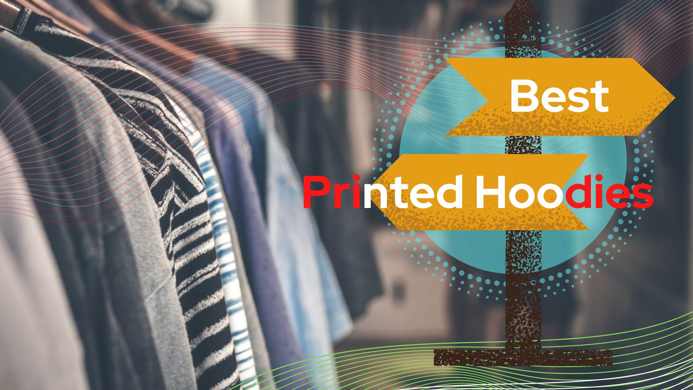 Best Printed Hoodies