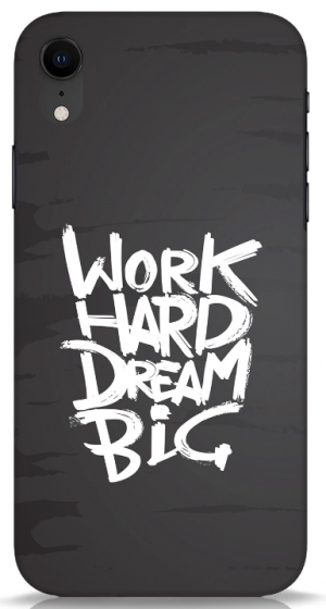 Work Hard Dream Big Mobile Cover: iPhone Xr Cover