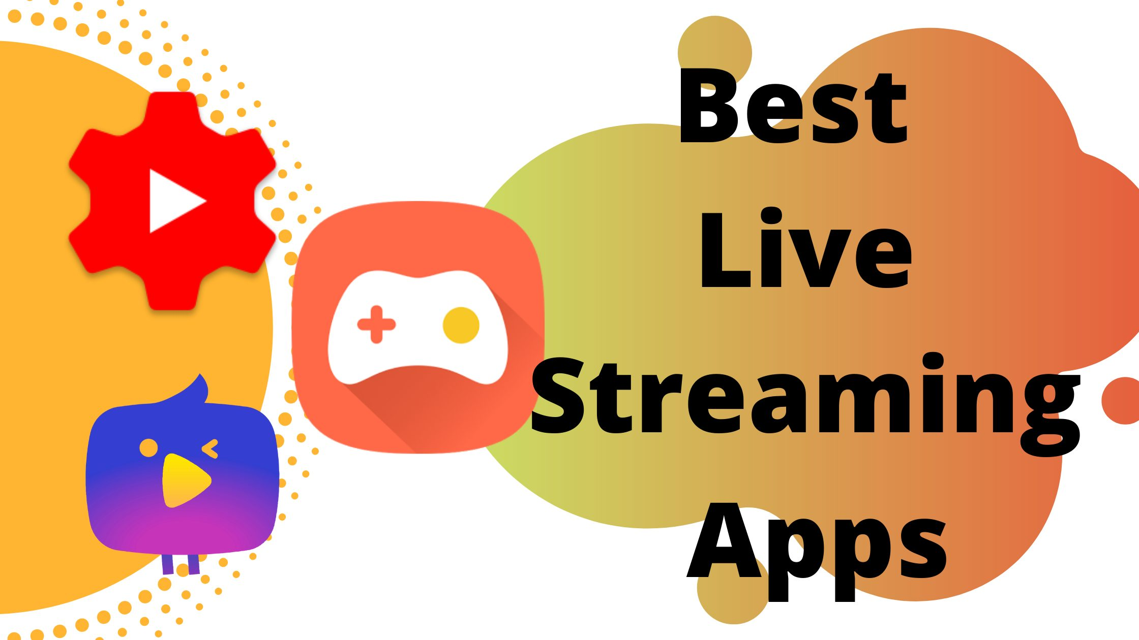 Best Live Streaming Apps
