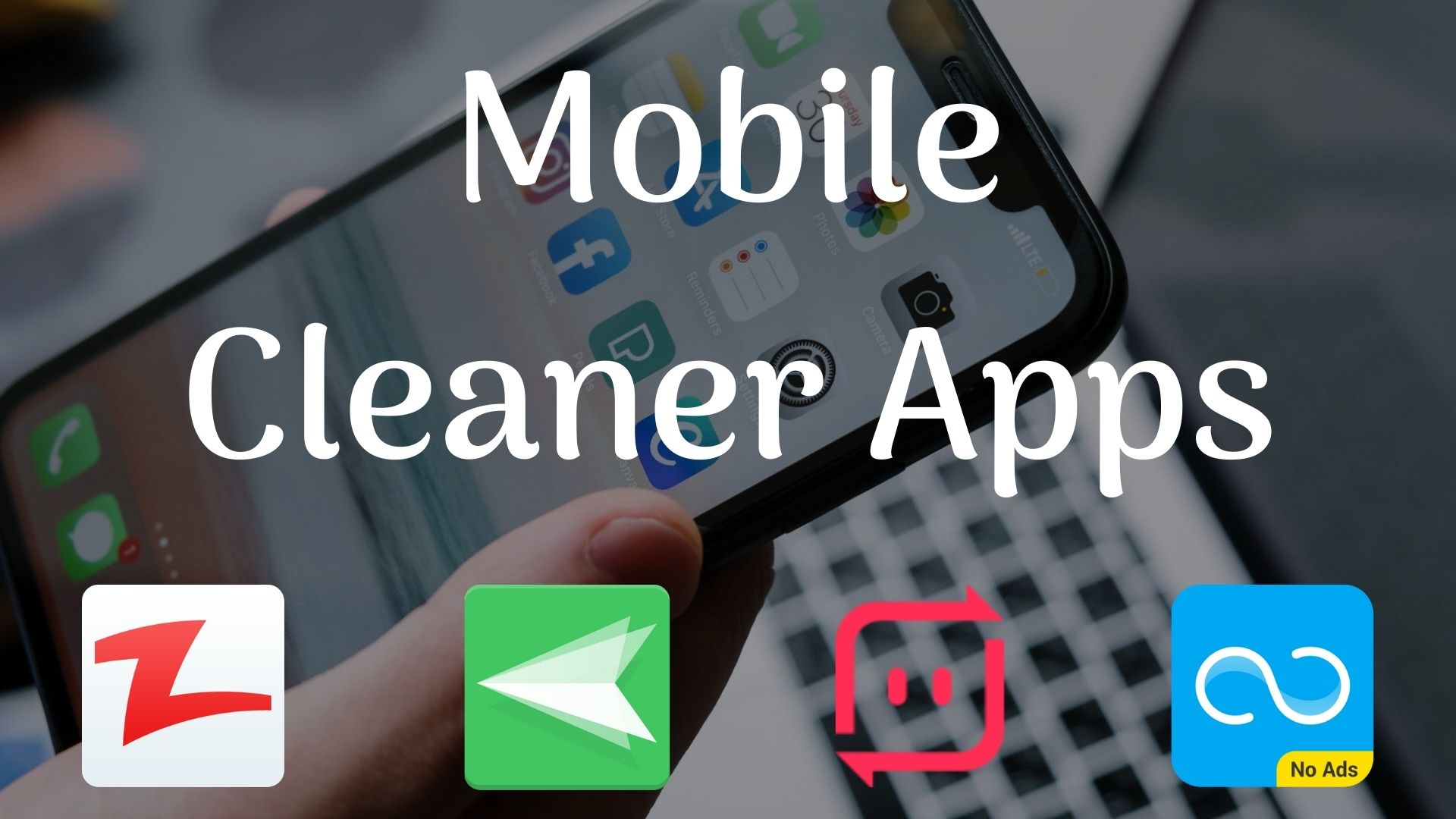 Mobile Cleaner Apps