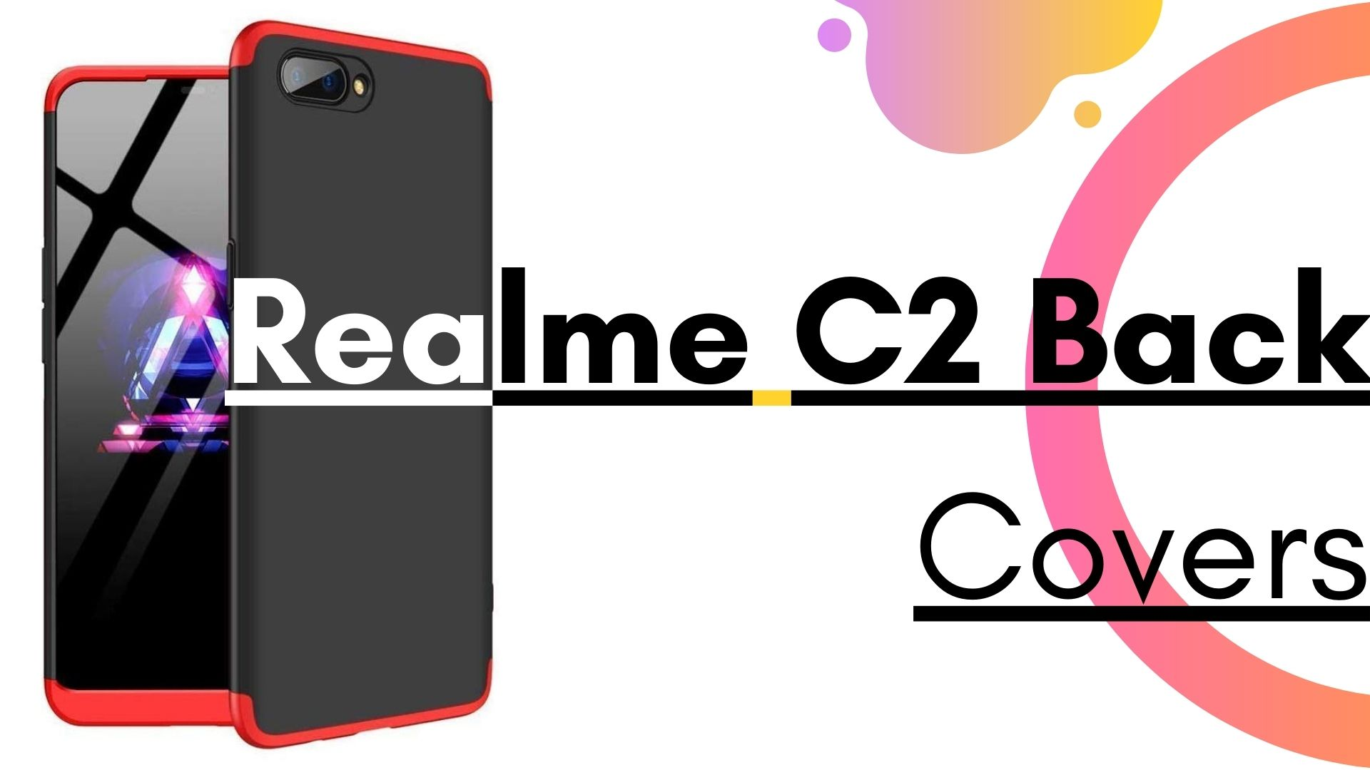 Realme C2 Back Covers