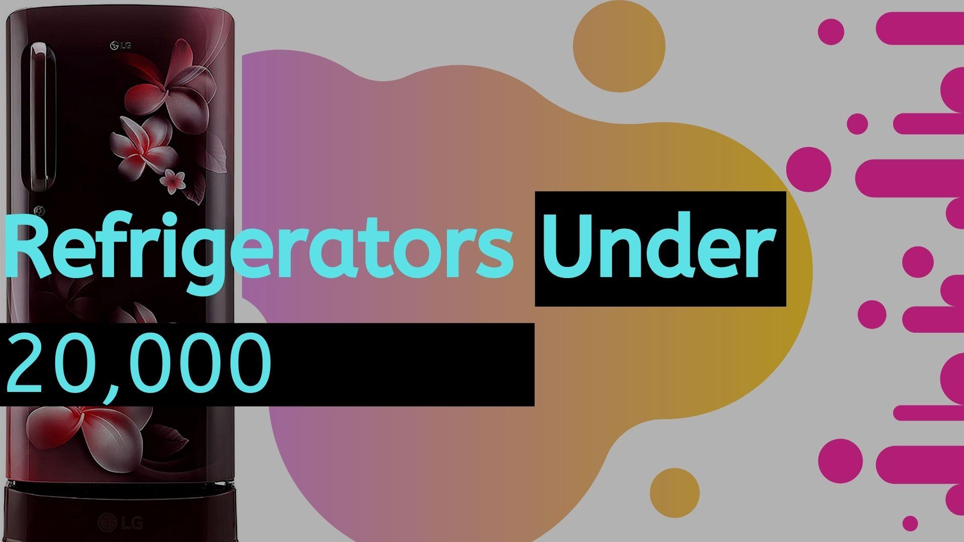 Refrigerators Under 20,000