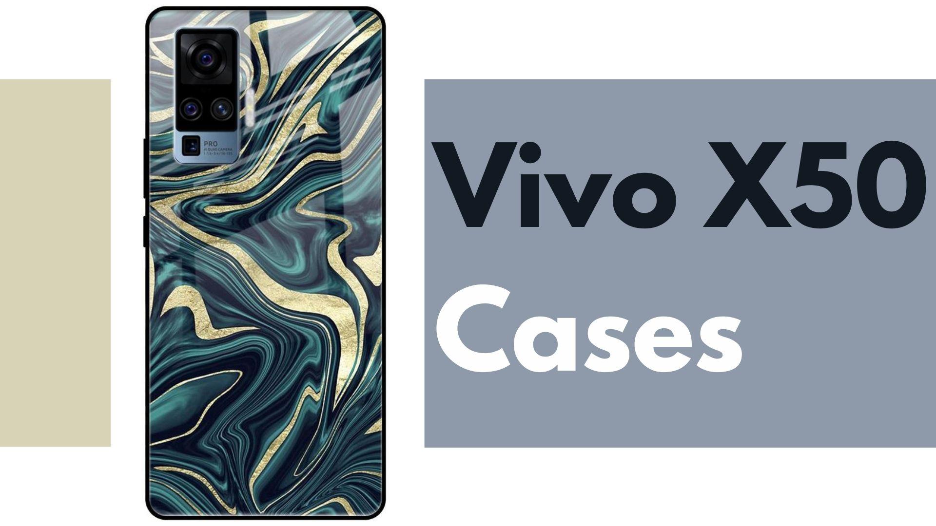 Vivo X50 Cases