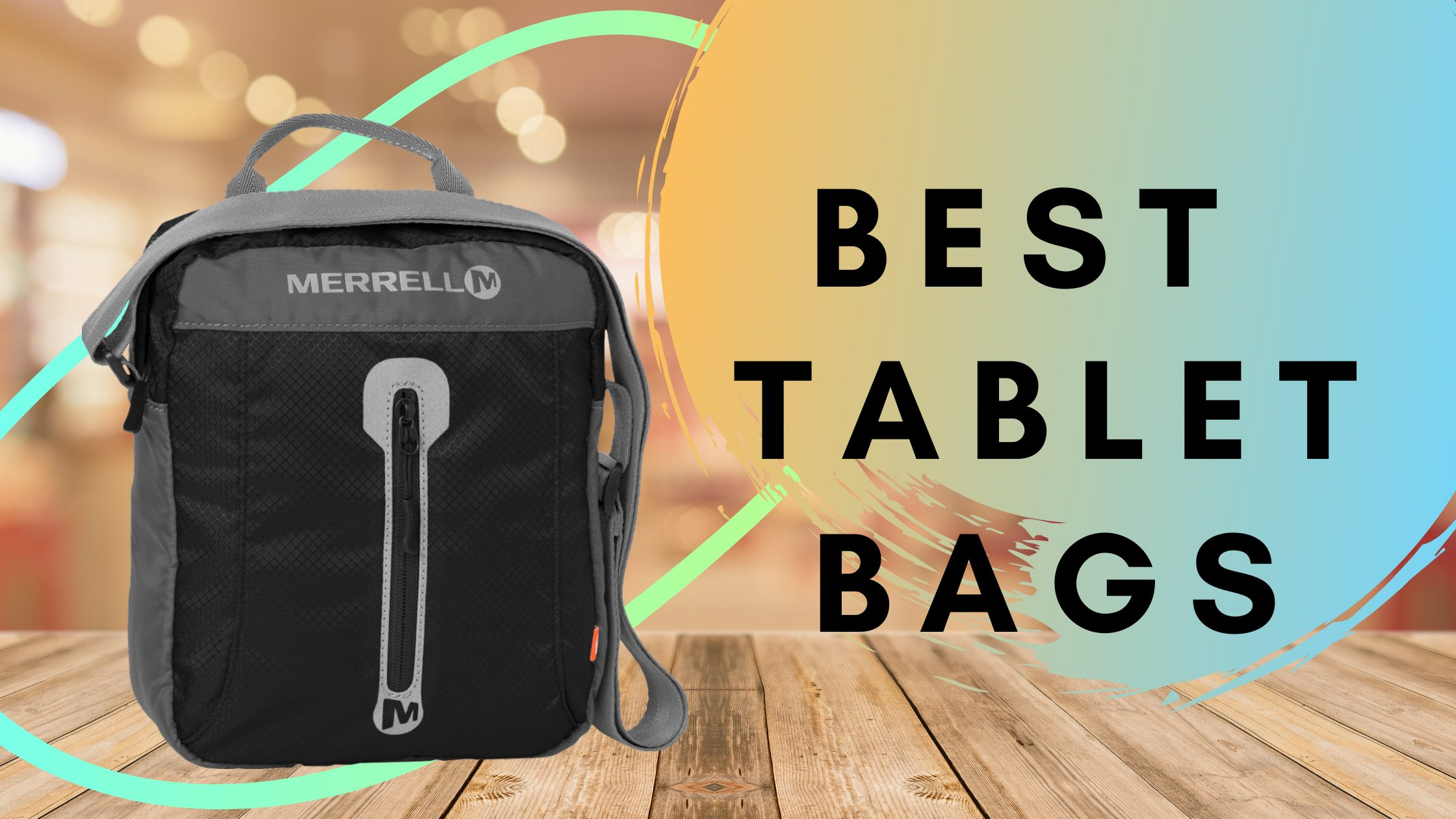 best Tablet Bags