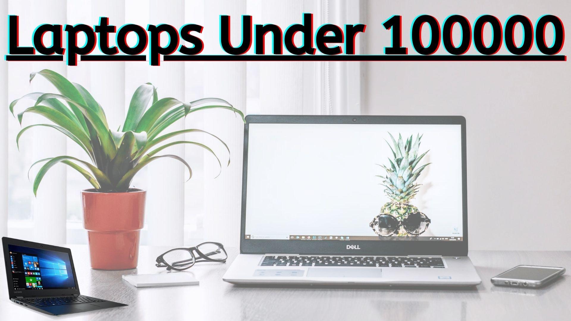 Laptops Under 100000