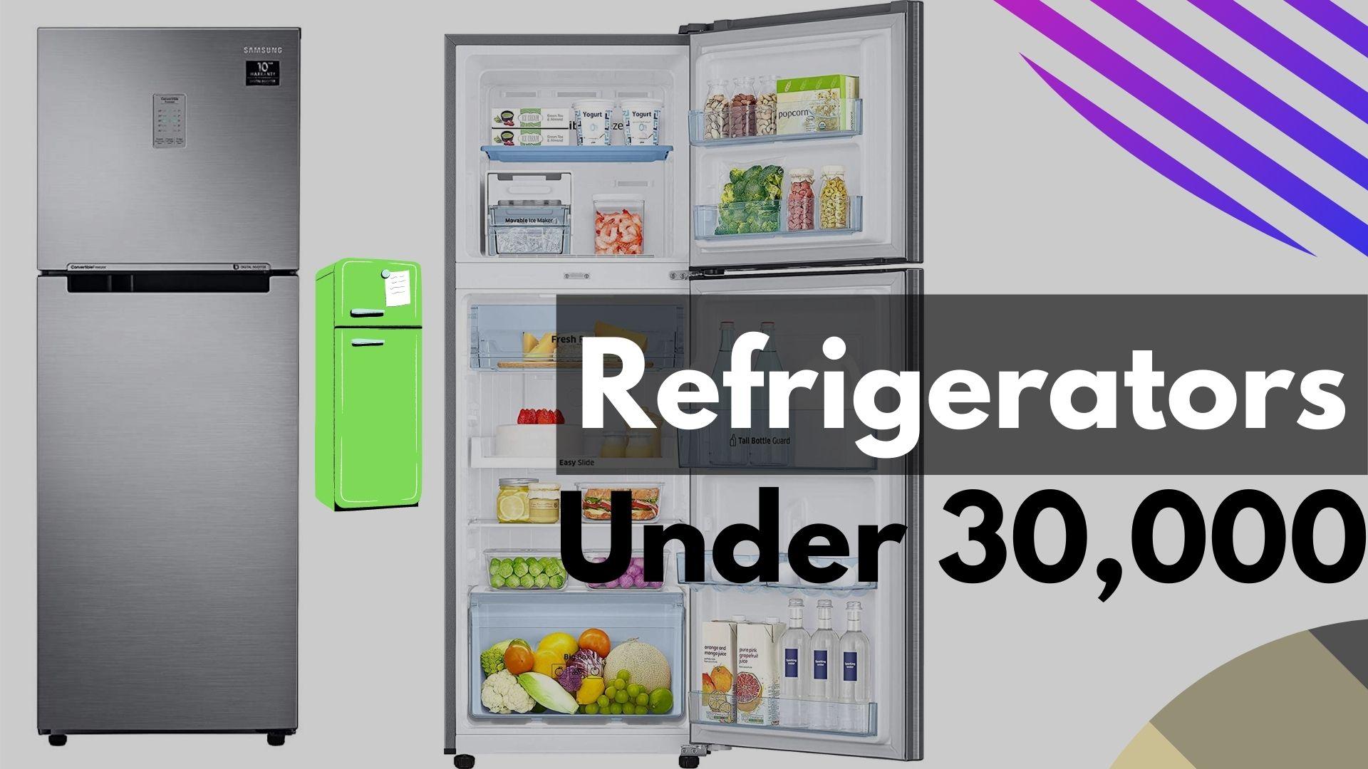 Refrigerators Under 30,000
